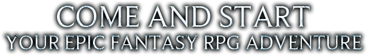 Come and Start Your Epic Fantasy RPG Adventure